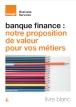 Banque Finance : Notre proposition de valeur pour vos métiers.