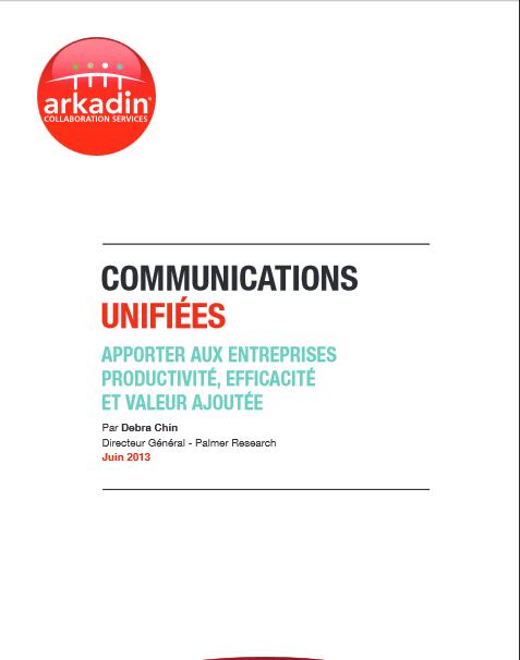 Communications unifiées: apporter aux entreprises productivité, efficacité et valeur ajoutée