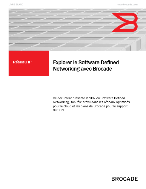 Explorer le Software Defined Networking avec Brocade