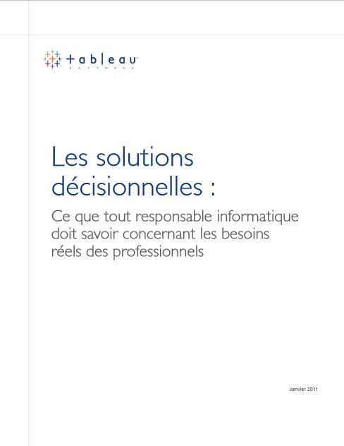 Les solutions décisionnelles : Ce que tout responsable informatique doit savoir concernant les besoins réels des professionnels