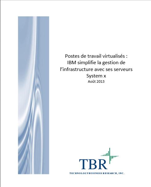 Postes de travail virtualisés: IBM simplifie la gestion de l'infrastructure avec ses serveurs System x
