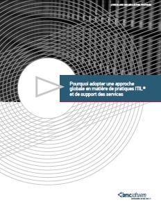 Pourquoi adopter une approche globale en matière de pratiques ITIL® et de support des services