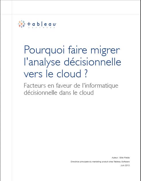 Pourquoi faire migrer l'analyse décisionnelle vers le cloud ?