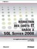 Réduction des coûts IT grâce à SQL Server 2008
