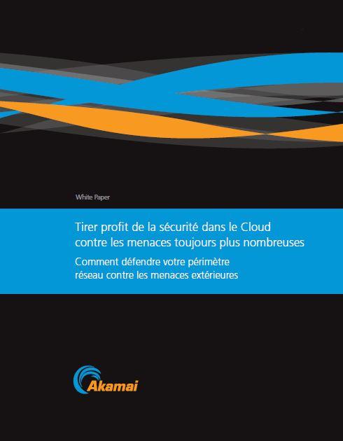 Tirer profit de la sécurité dans le Cloud contre les menaces toujours plus nombreuses