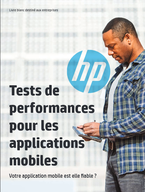 Tests de performances pour les applications mobiles – Votre application mobile est elle fiable ?