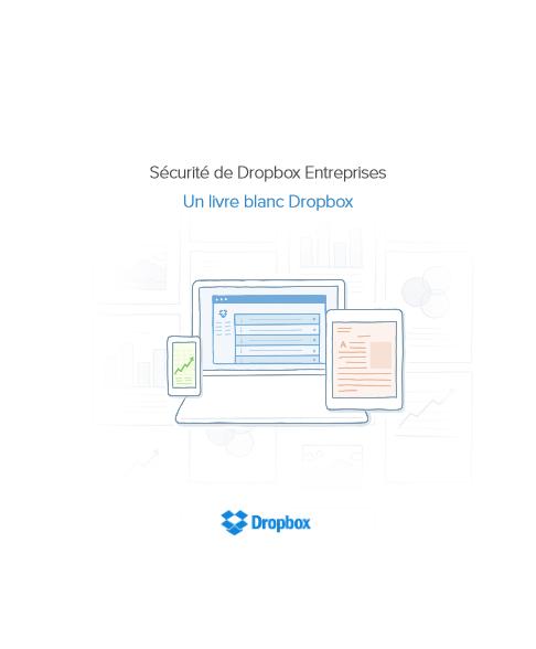 Sécurité de Dropbox Entreprises : Un livre blanc Dropbox