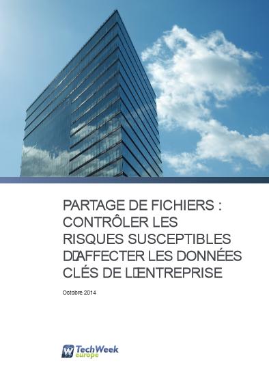 Partage de fichiers : contrôler les risques susceptibles d'affecter les données clés de l'entreprise