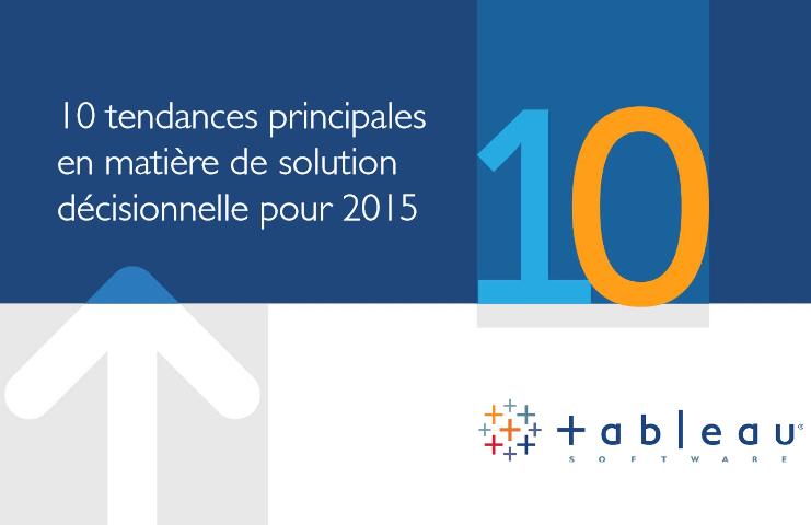 10 tendances principales en matière de solution décisionnelle pour 2015