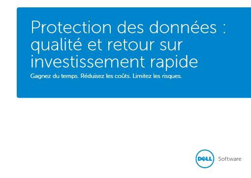 Protection des données : qualité et retour sur investissement rapide