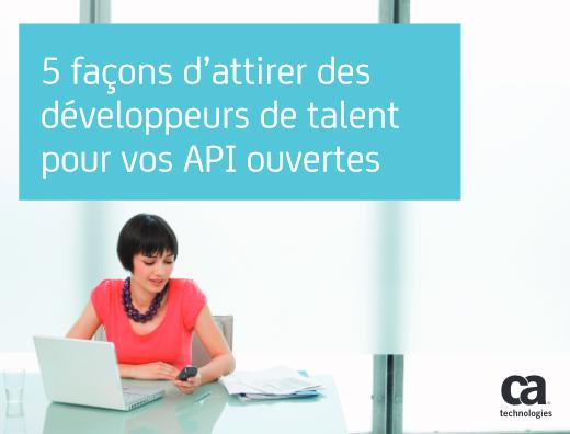 5 façons d'attirer des développeurs de talent pour vos API ouvertes