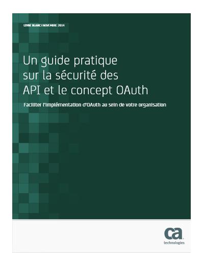 Un guide pratique sur la sécurité des API et le concept OAuth : Faciliter l'implémentation d'OAuth au sein de votre organisation