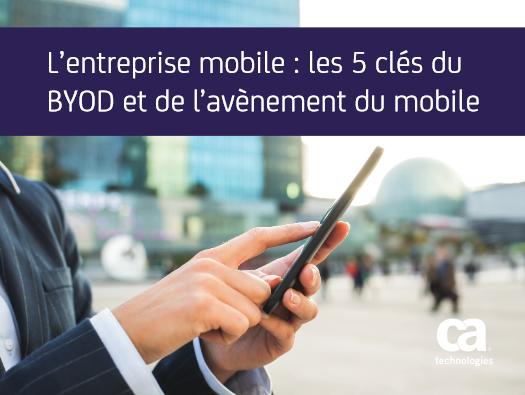L'entreprise mobile : les 5 clés du BYOD et de l'avènement du mobile