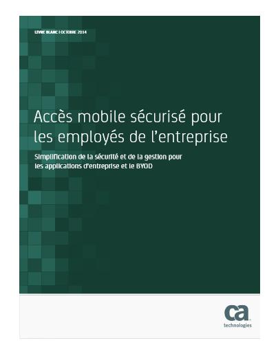 Accès mobile sécurisé pour les employés de l'entreprise : Simplification de la sécurité et de la gestion pour les applications d'entreprise et le BYOD