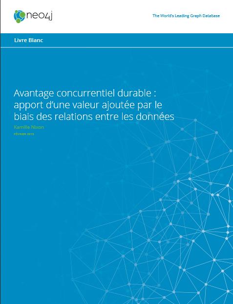 Avantage concurrentiel durable :  apport d'une valeur ajoutée par le  biais des relations entre les données