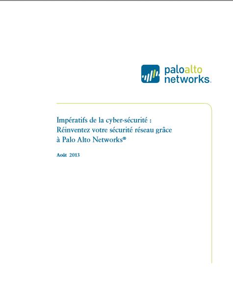 Impératifs de la cyber-sécurité : réinventez votre sécurité réseau grâce  à Palo Alto Networks
