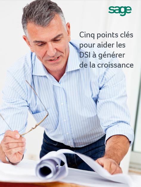 Cinq points clés pour aider les DSI à générer de la croissance