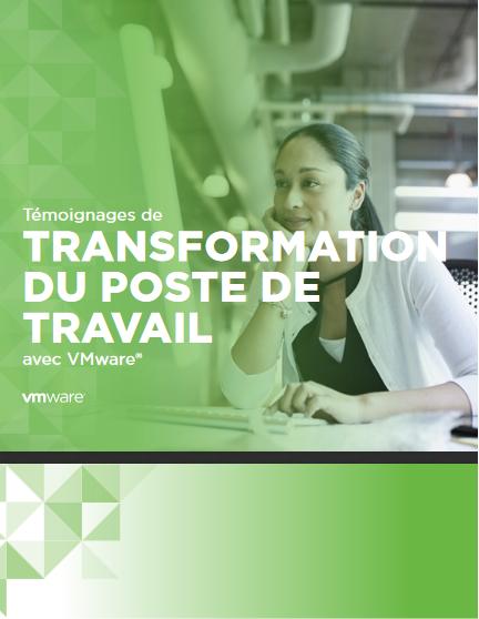 Transformation du poste de travail – Témoignages