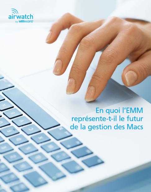 En quoi l'EMM représente-t-il le futur de la gestion des Macs