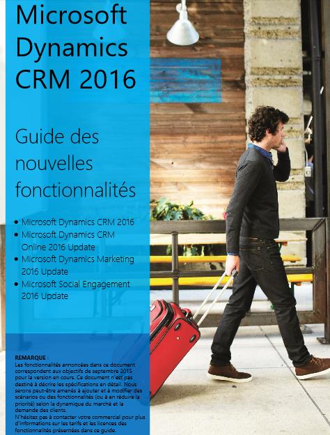Microsoft Dynamics CRM 2016 : guide des nouvelles fonctionnalités