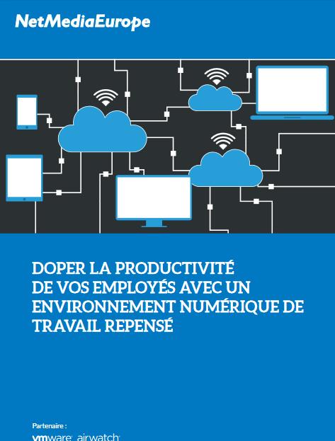 Doper la productivité de vos employés avec un environnement numérique de travail repensé