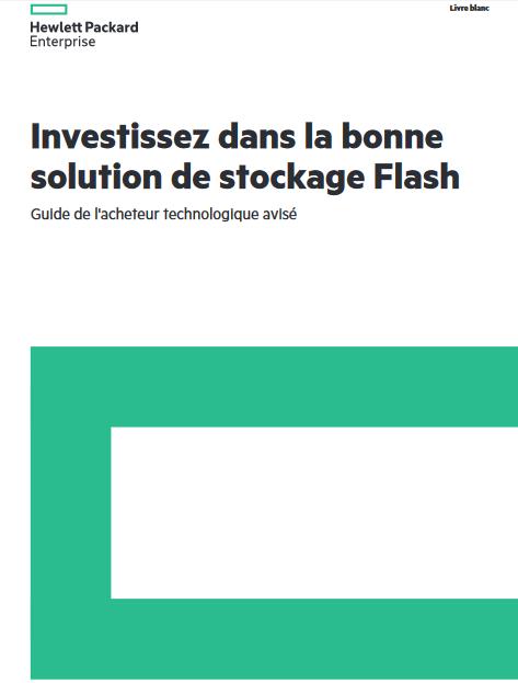 Guide de l'acheteur technologique : investissez dans la bonne solution de stockage Flash