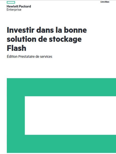 Guide pour les prestataires de services : investissez dans la bonne solution de stockage Flash