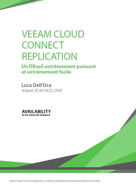 Veeam Cloud Connect Replication : Un DRaaS extrêmement puissant et extrêmement facile
