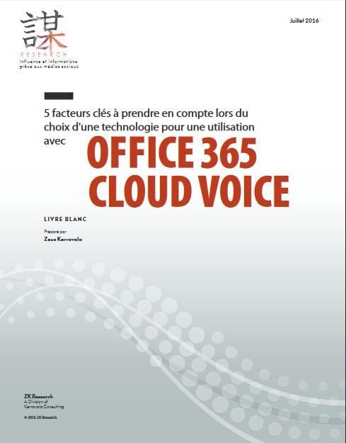5 facteurs clés à pendre en compte lors du choix d'une technologie pour une utilisation avec Office 365 Cloud Voice