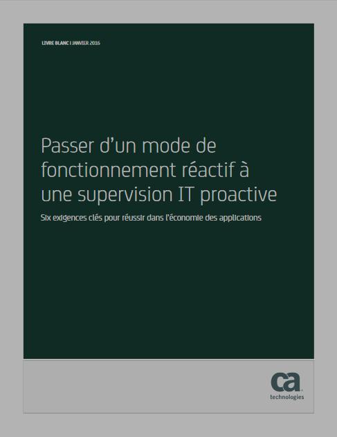 Passer d'un mode de fonctionnement réactif à une supervision IT proactive