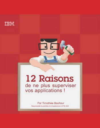 Découvrez les 12 raisons de ne plus superviser vos applications !