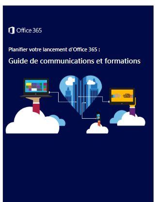 Planifier votre lancement d'Office 365 : Guide de communications et formations