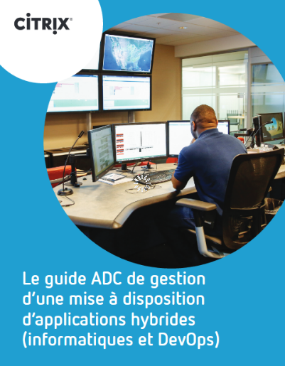 Le guide ADC de gestion d'une mise à disposition d'applications hybrides (informatiques et DevOps)
