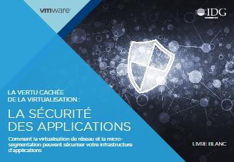 La vertu cachée de la virtualisation : la sécurité des applications