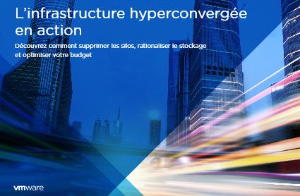 L'infrastructure hyperconvergée en action
