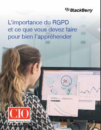 L'importance du RGPD et ce que vous devez faire pour bien l'appréhender