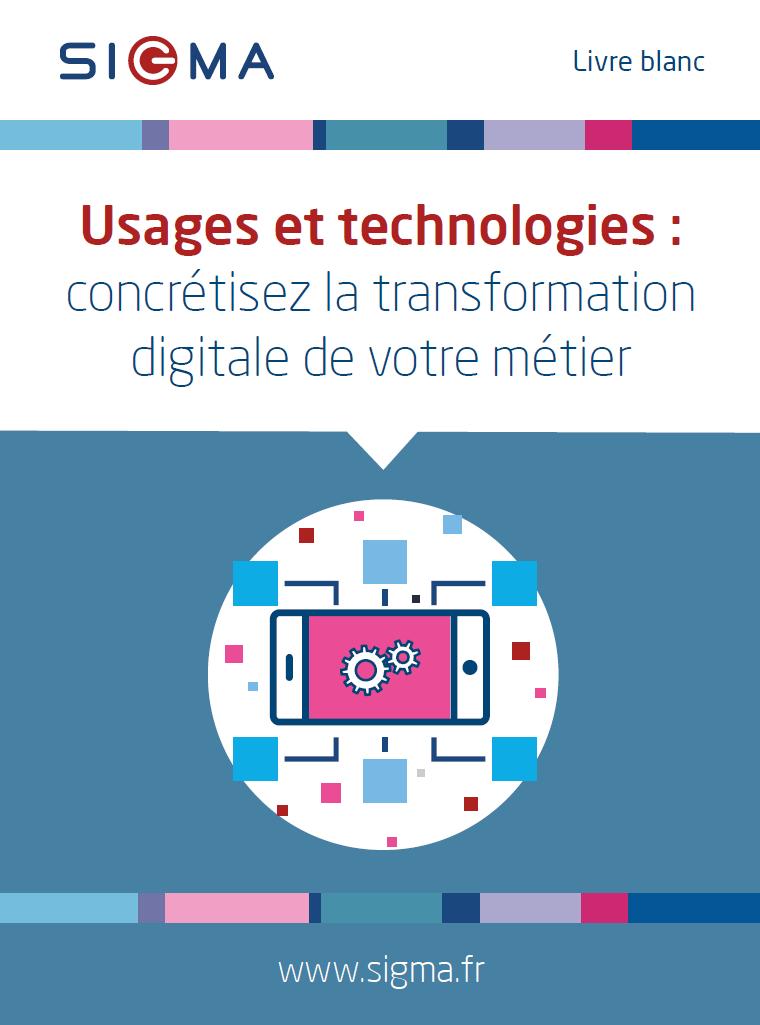 Usages et technologies : concrétisez la transformation digitale de votre métier