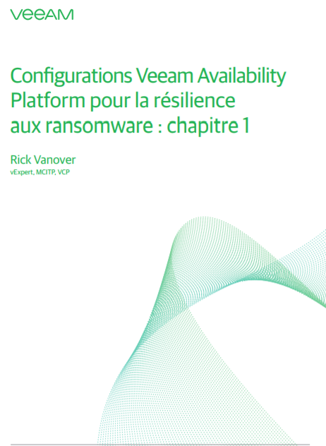 Configurations Veeam Availability Platform pour la résilience aux ransomware: chapitre1