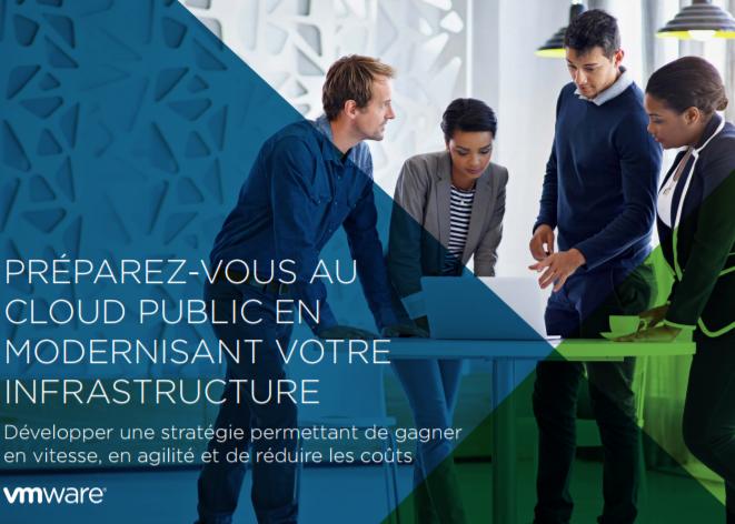 Préparez-vous au cloud public en modernisant votre infrastructure