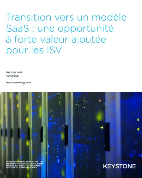 Transition vers un modèle SaaS: une opportunité àforte valeur ajoutée pourles ISV