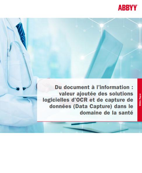 Du document à l'information : valeur ajoutée des solutions logicielles d'OCR et de capture de données (Data Capture) dans le domaine de la santé