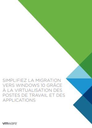 Simplifiez la migration vers Windows 10 grâce à la virtualisation des postes de travail et des applications
