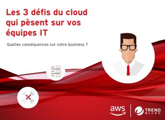 Les 3 défis du cloud qui pèsent sur vos équipes IT