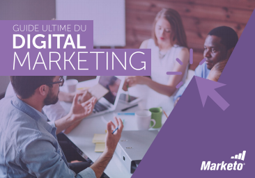 Guide ultime du digital marketing