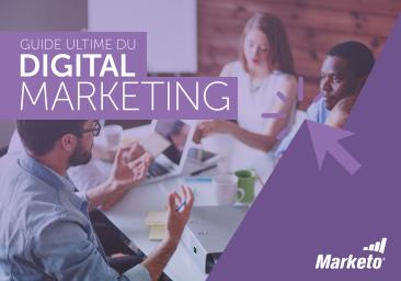 Guide ultime du digital marketing