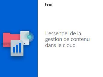 L'essentiel de la gestion de contenu dans le cloud