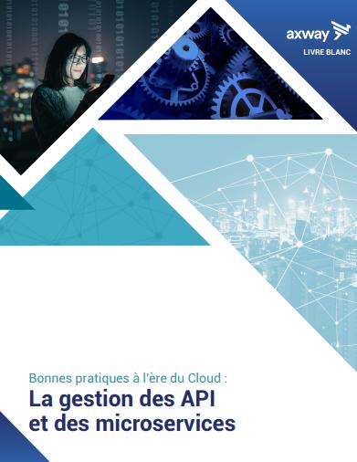 Bonnes pratiques à l'ère du Cloud /  API et microservices : les bases d'architectures pour la transformation digitale