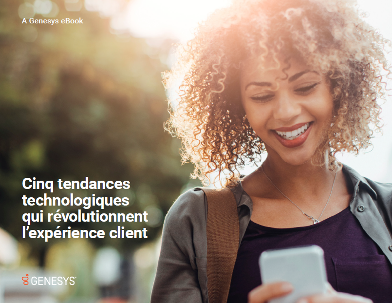 Cinq tendances technologiques qui révolutionnent l'expérience client
