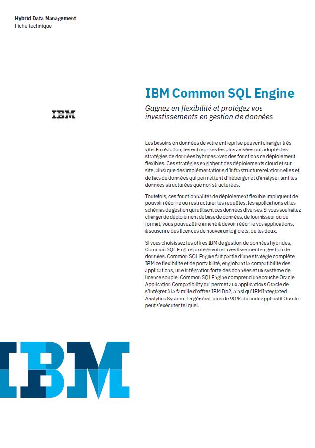 IBM Common SQL Engine: Gagnez en flexibilité et protégez vos investissements en gestion de données