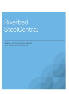 Gestion de l'expérience digitale avec Riverbed SteelCentral